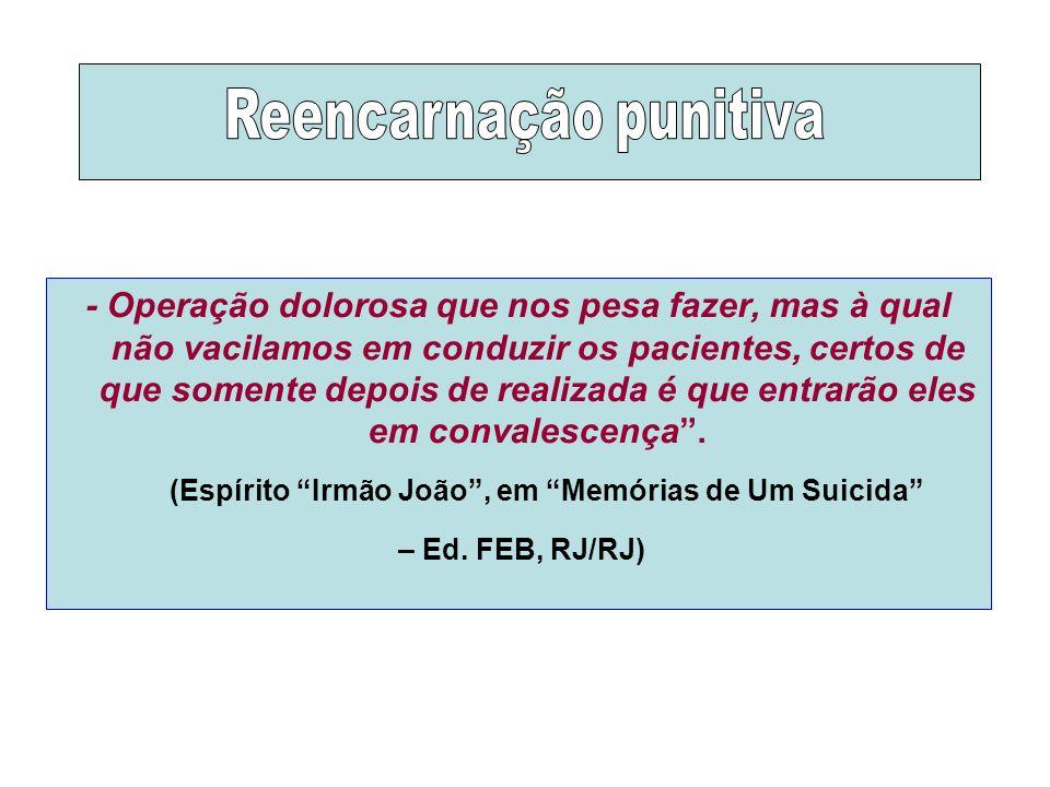 (Espírito Irmão João , em Memórias de Um Suicida