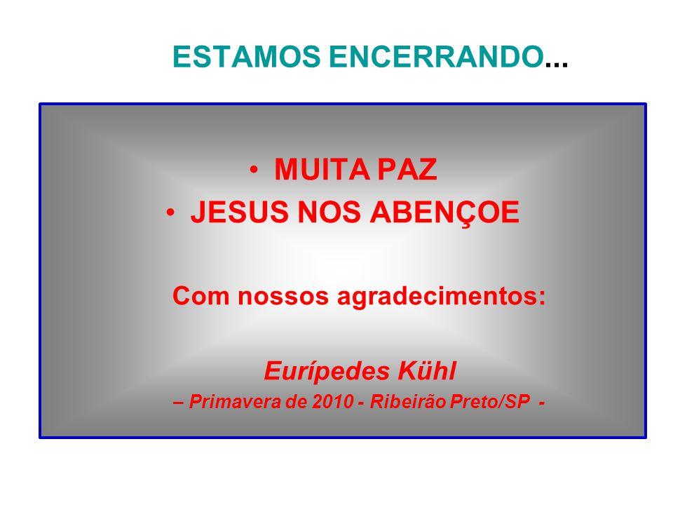 Com nossos agradecimentos: – Primavera de 2010 - Ribeirão Preto/SP -
