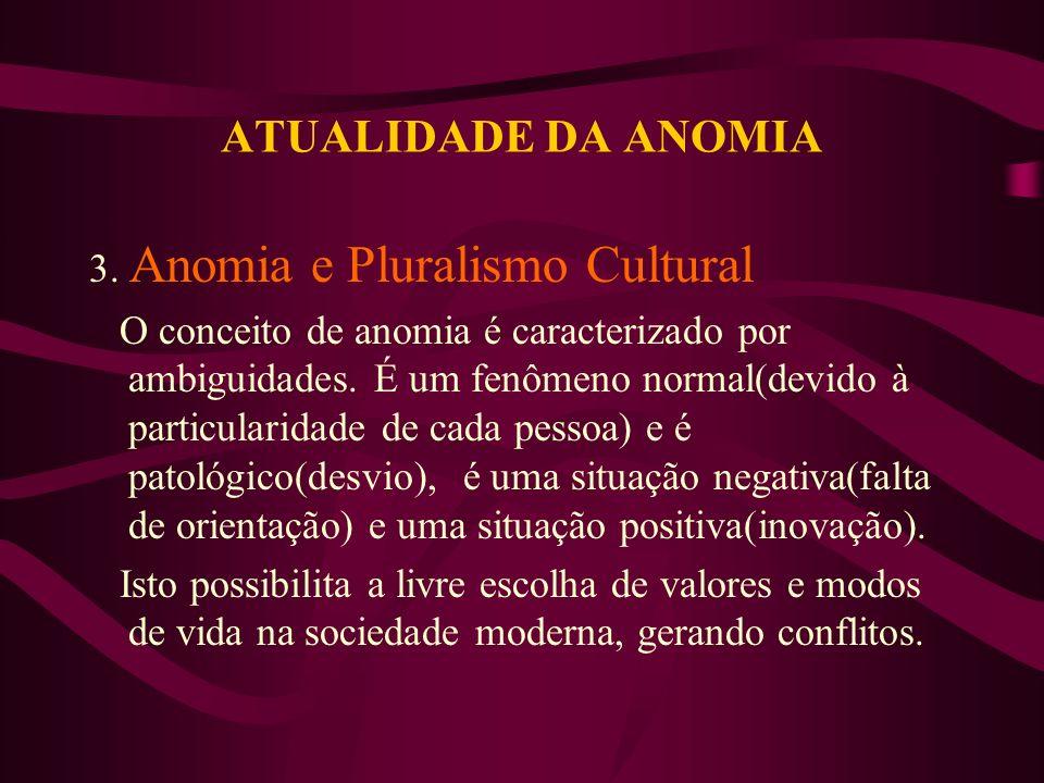 ATUALIDADE DA ANOMIA 3. Anomia e Pluralismo Cultural