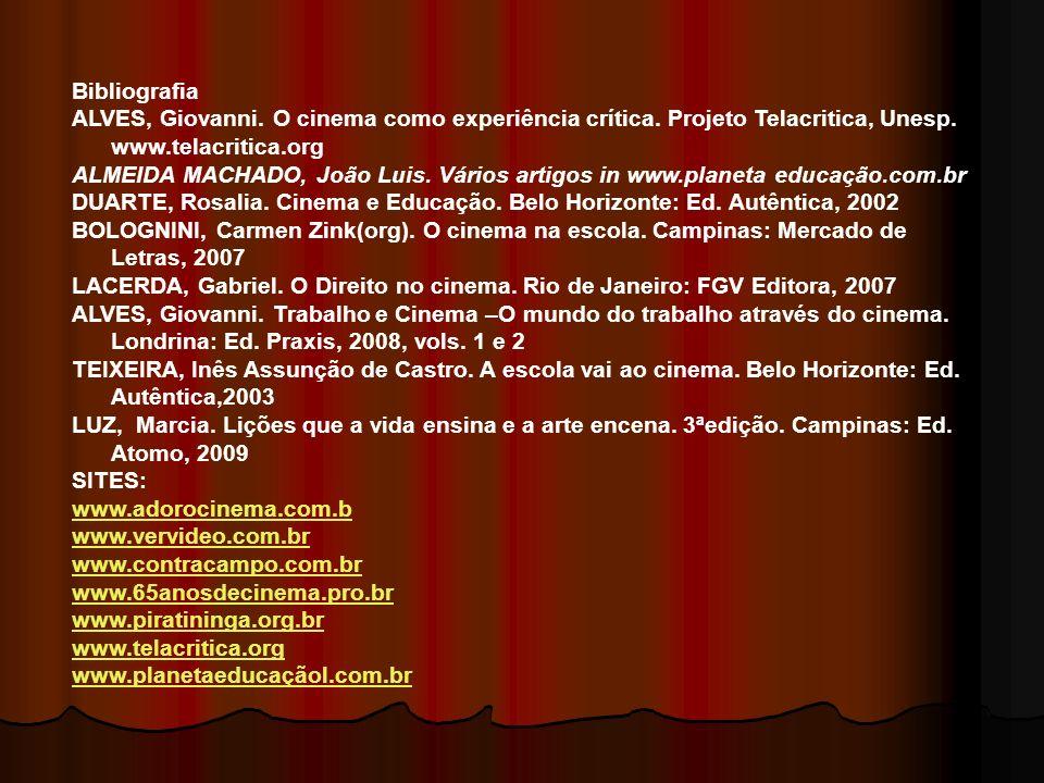 BibliografiaALVES, Giovanni. O cinema como experiência crítica. Projeto Telacritica, Unesp. www.telacritica.org.