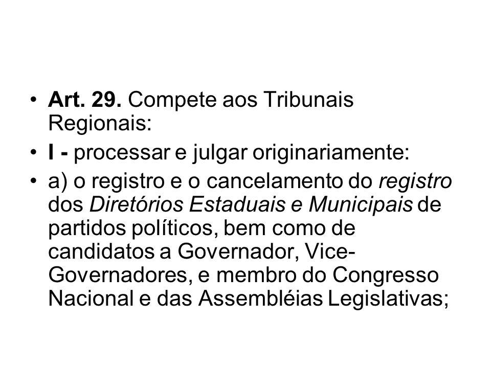 Art. 29. Compete aos Tribunais Regionais: