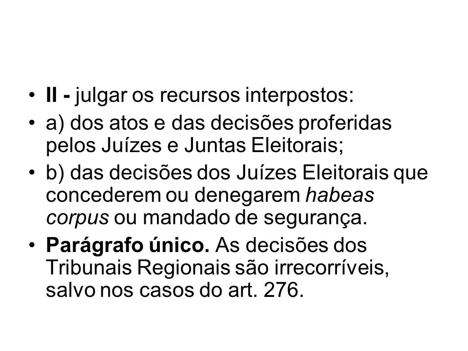 II - julgar os recursos interpostos: