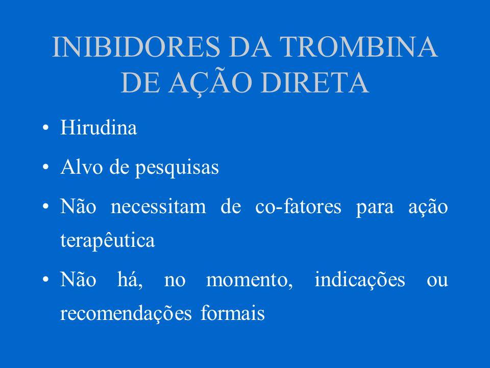 INIBIDORES DA TROMBINA DE AÇÃO DIRETA