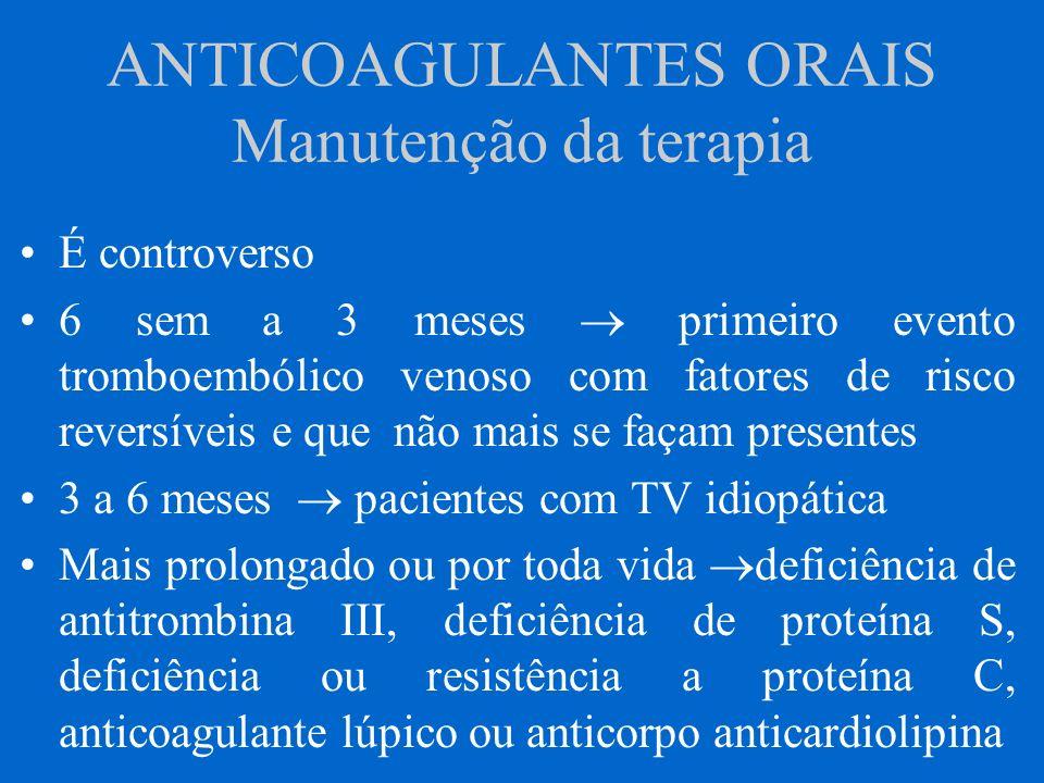 ANTICOAGULANTES ORAIS Manutenção da terapia