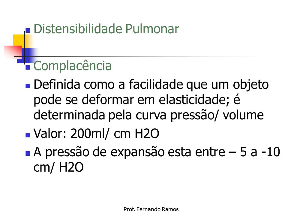 Distensibilidade Pulmonar Complacência