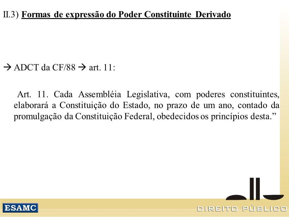 II.3) Formas de expressão do Poder Constituinte Derivado