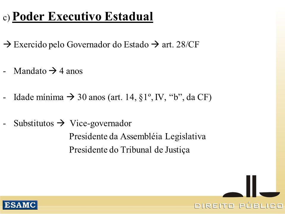 c) Poder Executivo Estadual