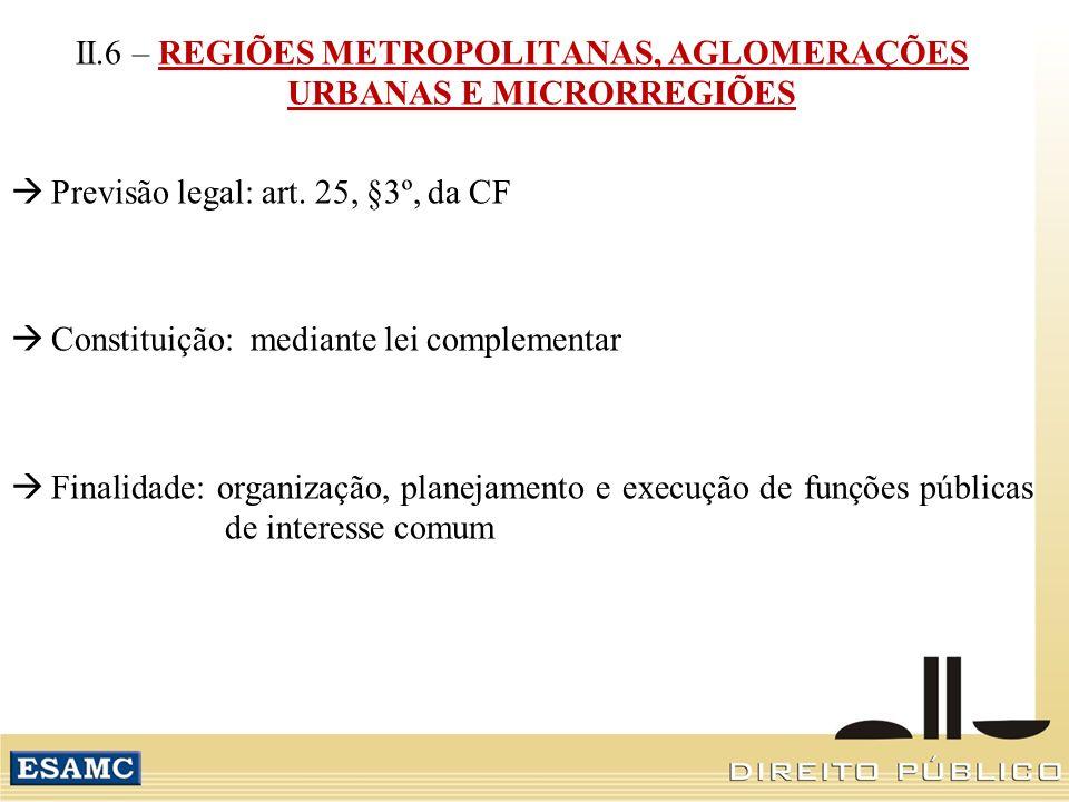 II.6 – REGIÕES METROPOLITANAS, AGLOMERAÇÕES URBANAS E MICRORREGIÕES
