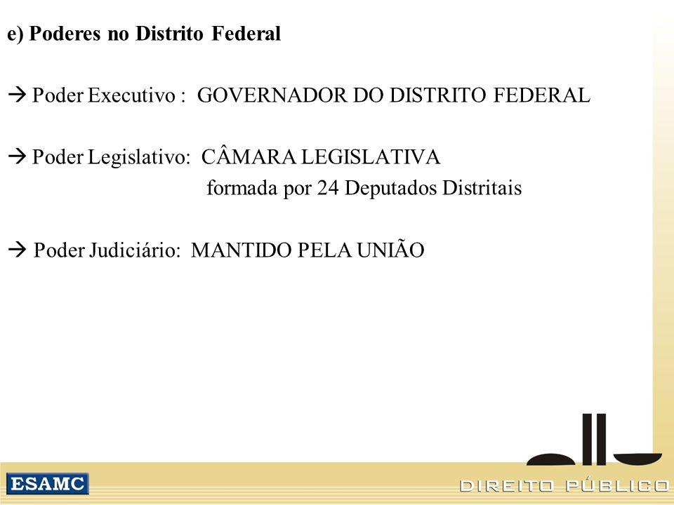 e) Poderes no Distrito Federal
