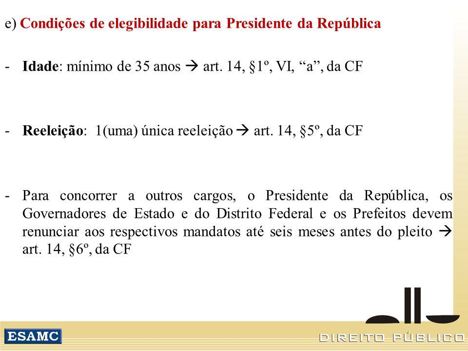 e) Condições de elegibilidade para Presidente da República