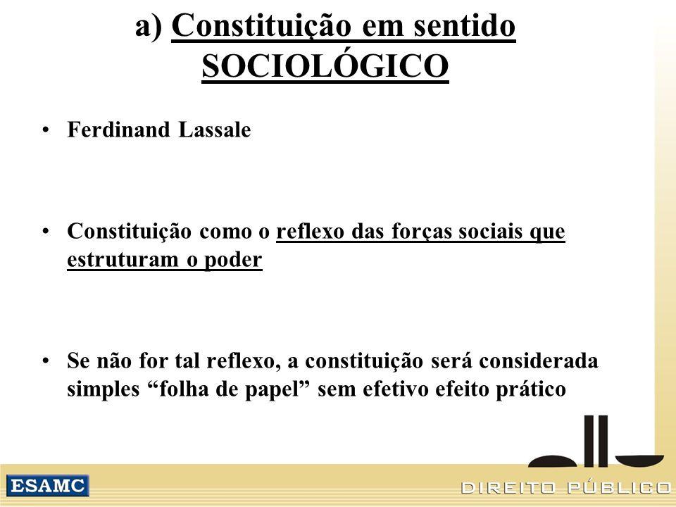 a) Constituição em sentido SOCIOLÓGICO