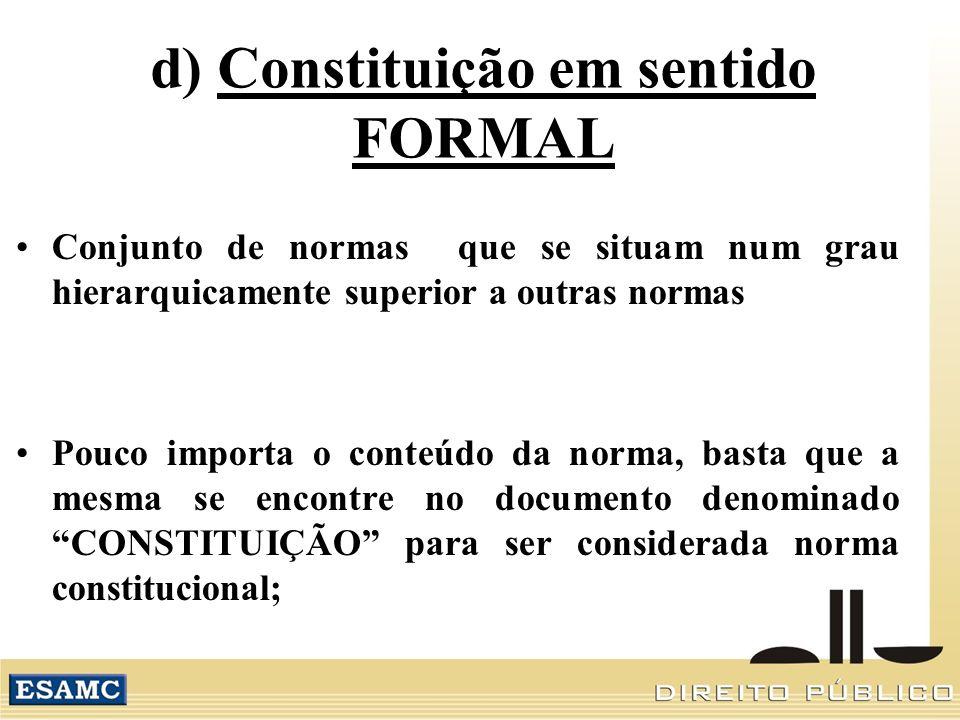 d) Constituição em sentido FORMAL