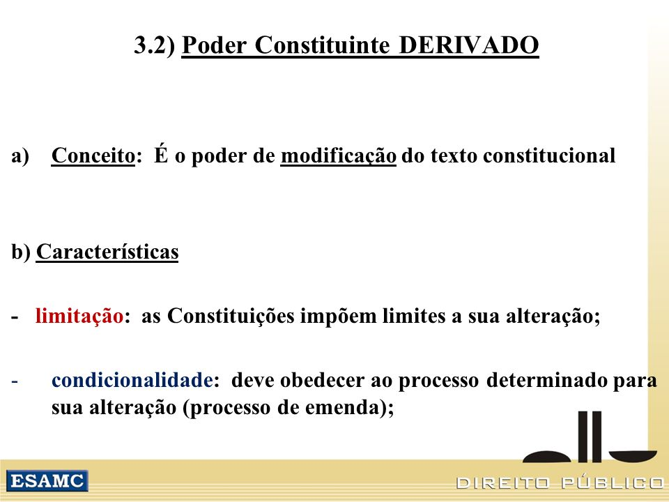 3.2) Poder Constituinte DERIVADO