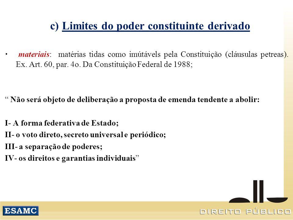 c) Limites do poder constituinte derivado