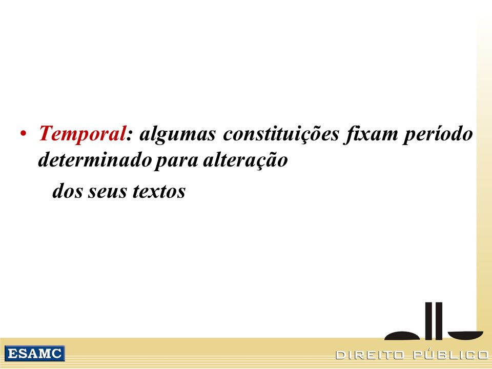 Temporal: algumas constituições fixam período determinado para alteração
