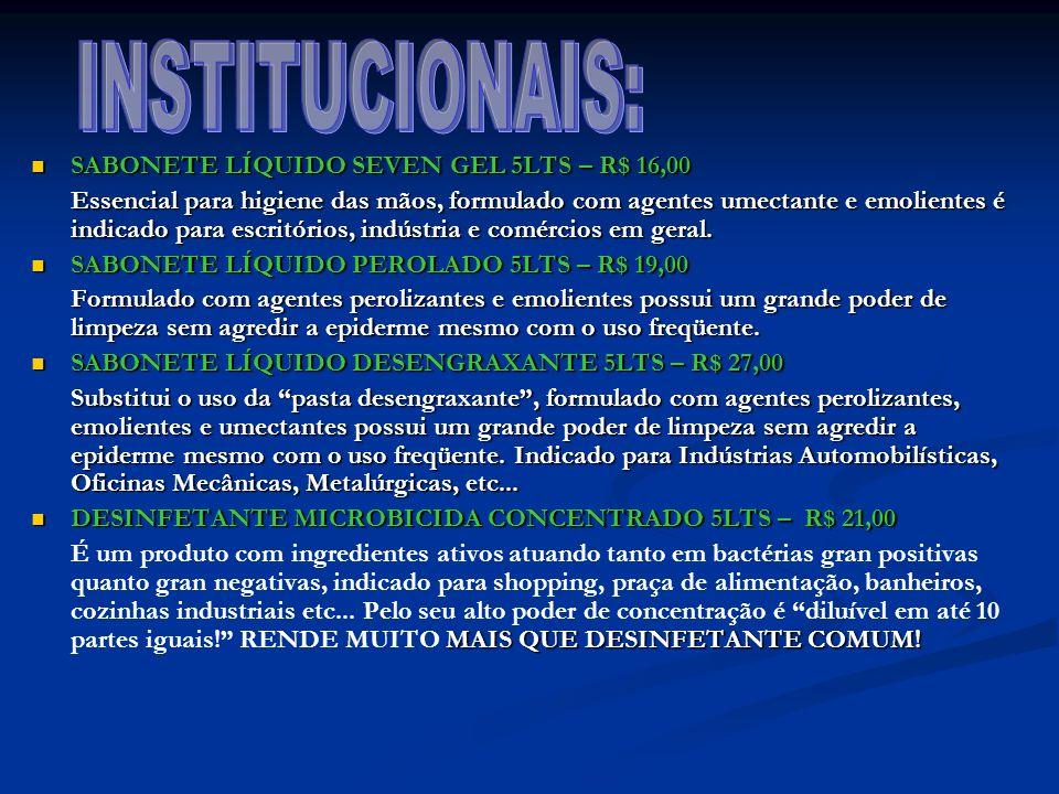 INSTITUCIONAIS: SABONETE LÍQUIDO SEVEN GEL 5LTS – R$ 16,00