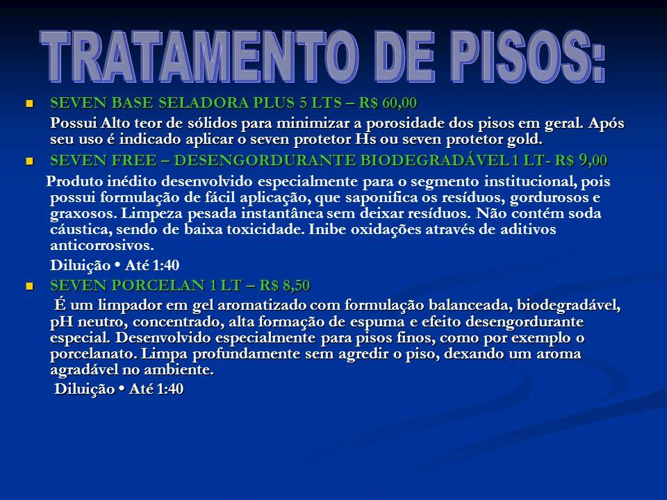 TRATAMENTO DE PISOS: SEVEN BASE SELADORA PLUS 5 LTS – R$ 60,00