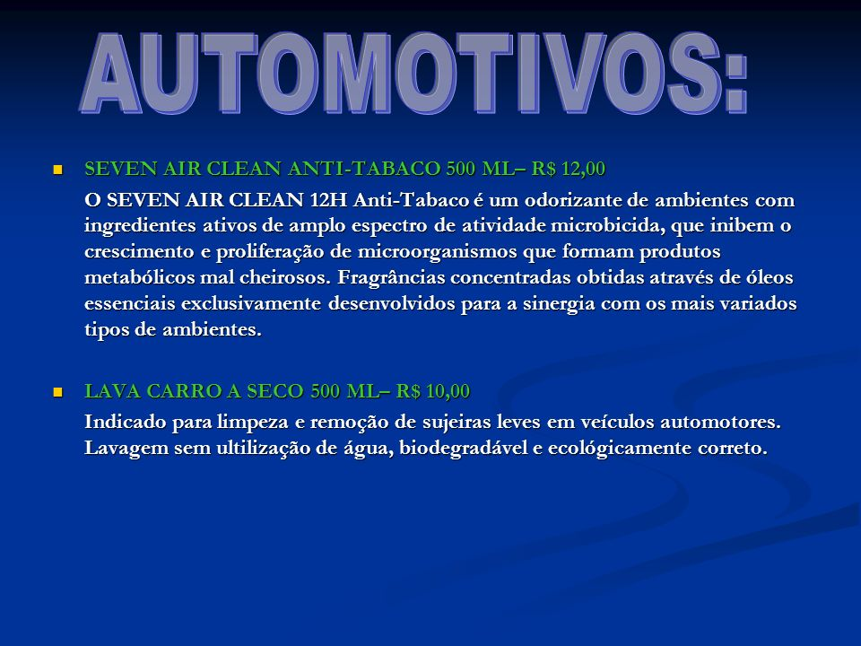 AUTOMOTIVOS: SEVEN AIR CLEAN ANTI-TABACO 500 ML– R$ 12,00