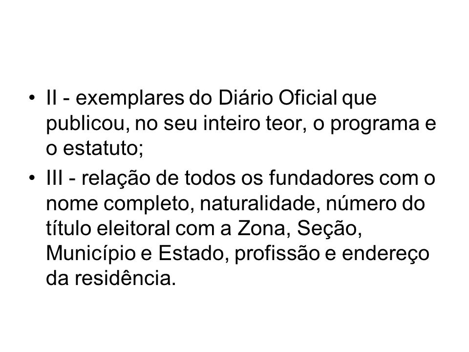 II - exemplares do Diário Oficial que publicou, no seu inteiro teor, o programa e o estatuto;