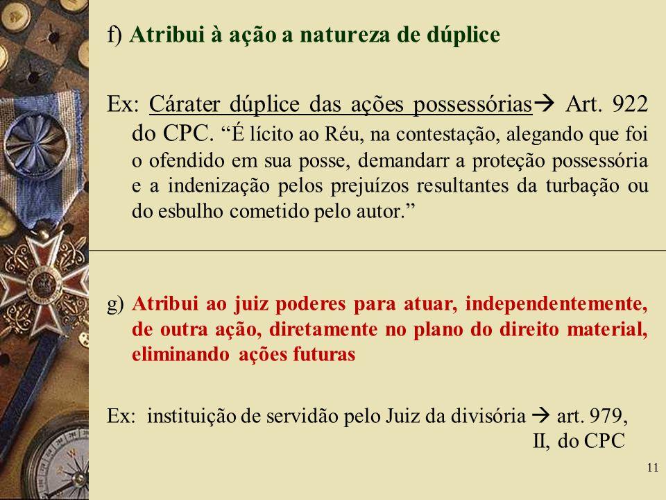 f) Atribui à ação a natureza de dúplice