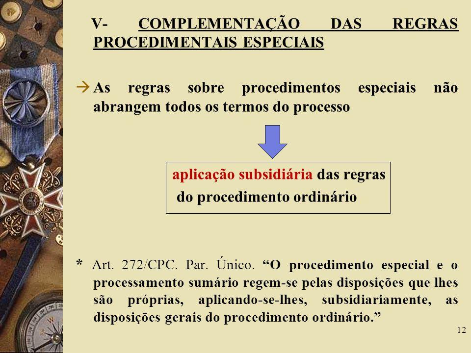 aplicação subsidiária das regras do procedimento ordinário