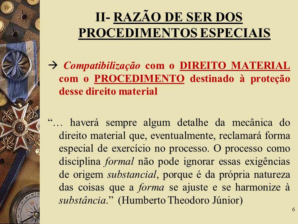 II- RAZÃO DE SER DOS PROCEDIMENTOS ESPECIAIS