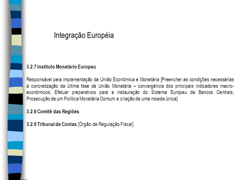 Integração Européia 3.2.7 Instituto Monetário Europeu