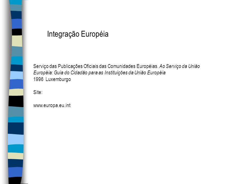 Integração EuropéiaServiço das Publicações Oficiais das Comunidades Européias. Ao Serviço da União.