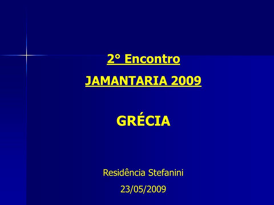 2° Encontro JAMANTARIA 2009 GRÉCIA Residência Stefanini 23/05/2009