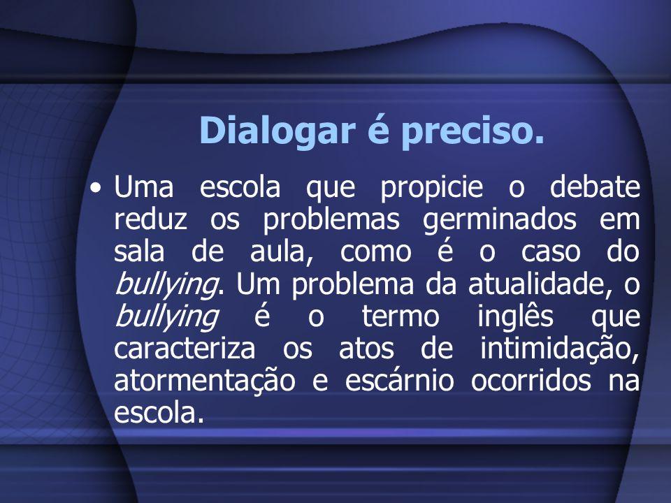 Dialogar é preciso.