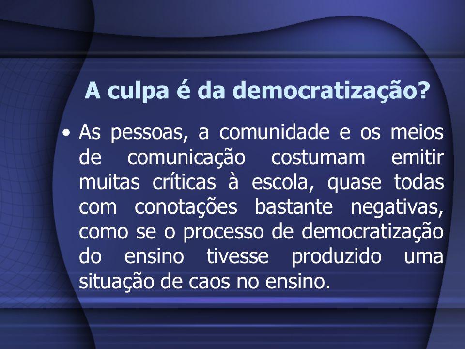 A culpa é da democratização