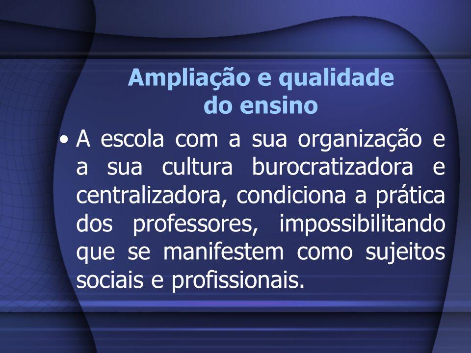 Ampliação e qualidade do ensino