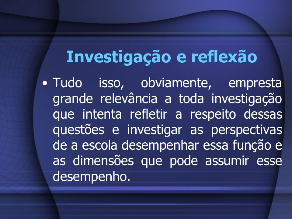 Investigação e reflexão
