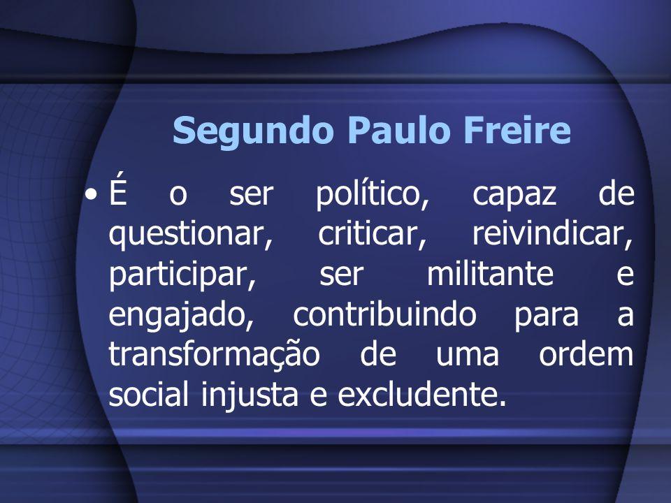 Segundo Paulo Freire