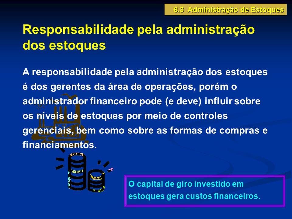 Responsabilidade pela administração dos estoques
