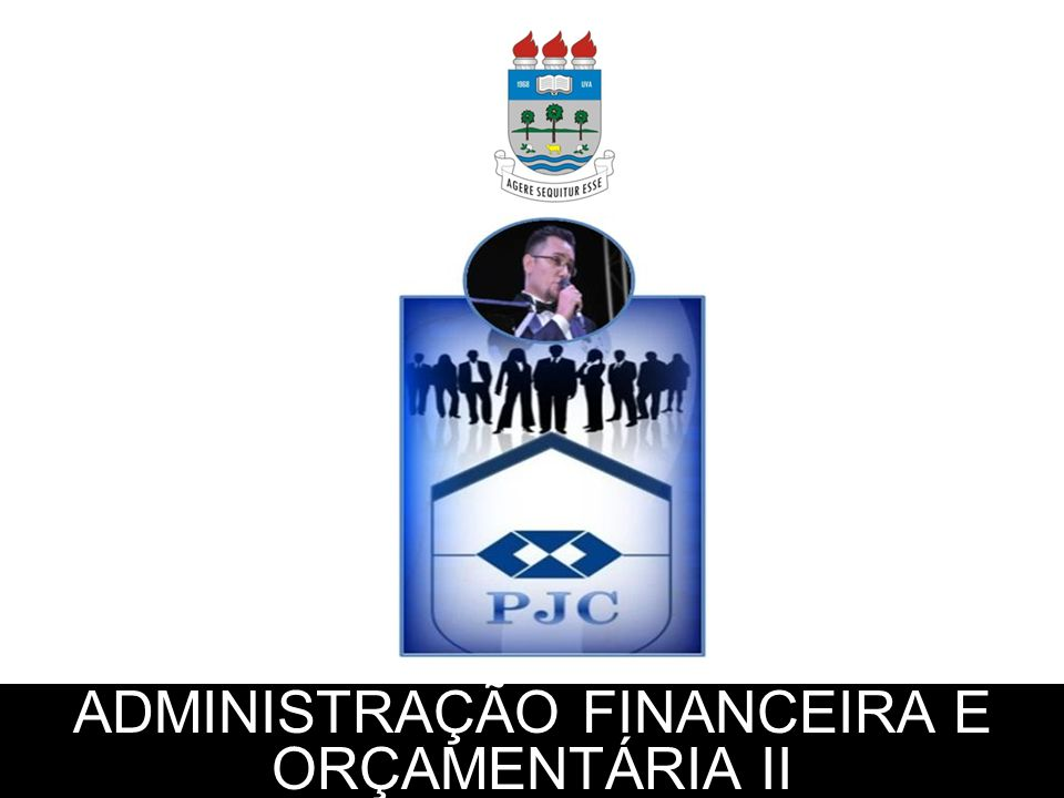 ADMINISTRAÇÃO FINANCEIRA E ORÇAMENTÁRIA II