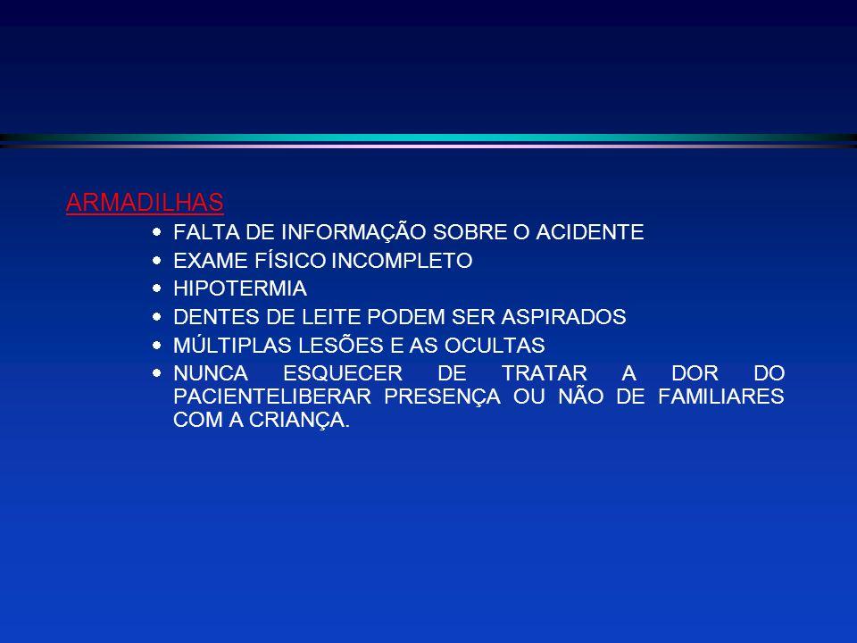 ARMADILHAS FALTA DE INFORMAÇÃO SOBRE O ACIDENTE