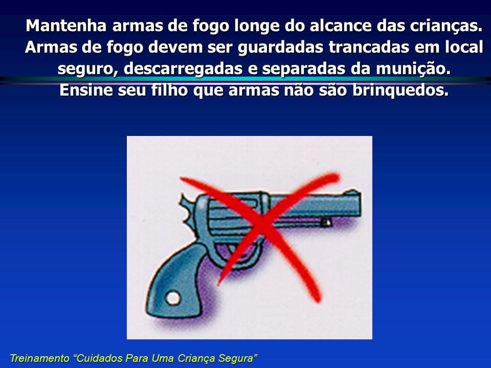 Ensine seu filho que armas não são brinquedos.