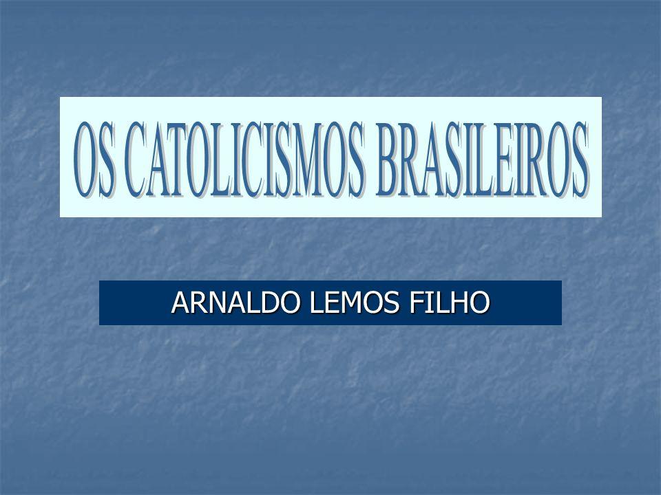 OS CATOLICISMOS BRASILEIROS
