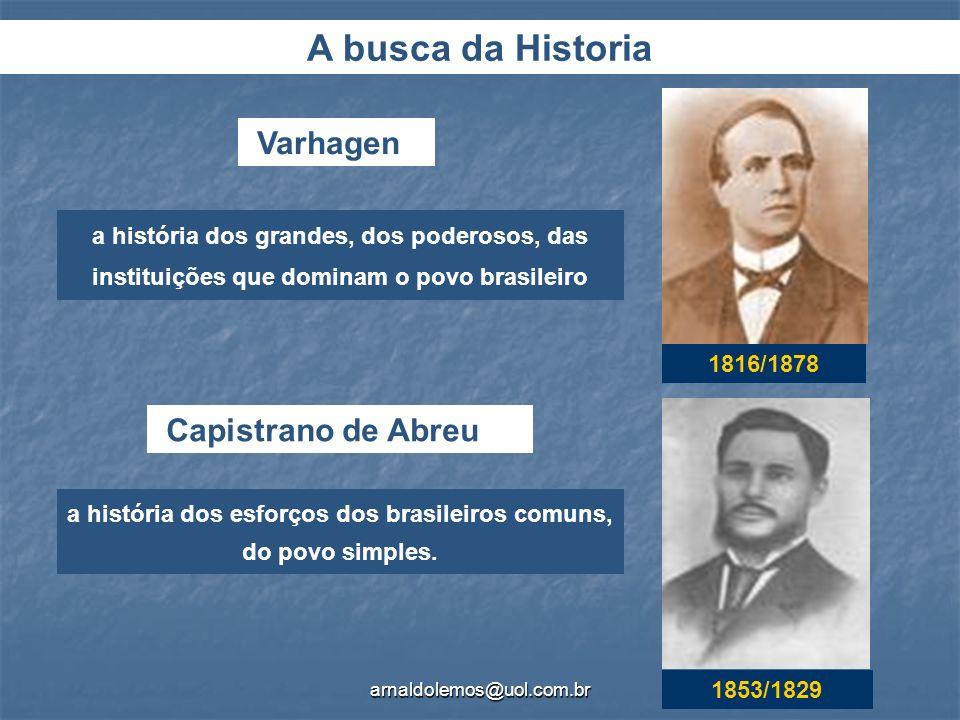 a história dos esforços dos brasileiros comuns, do povo simples.