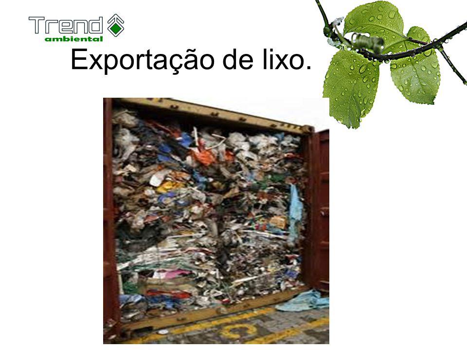 Exportação de lixo.