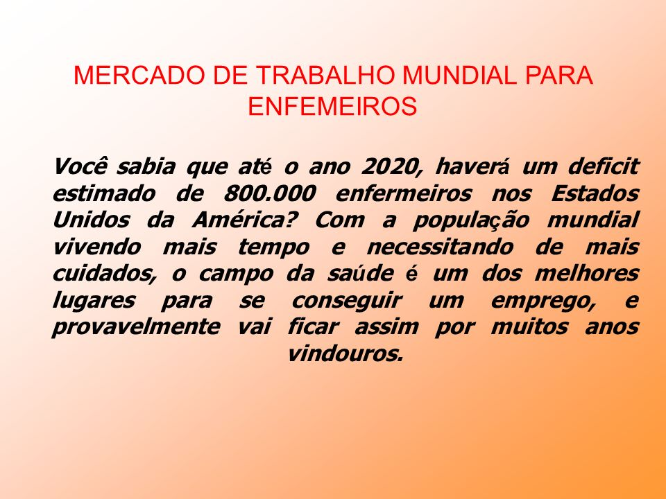MERCADO DE TRABALHO MUNDIAL PARA ENFEMEIROS