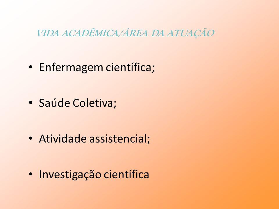 Enfermagem científica; Saúde Coletiva; Atividade assistencial;