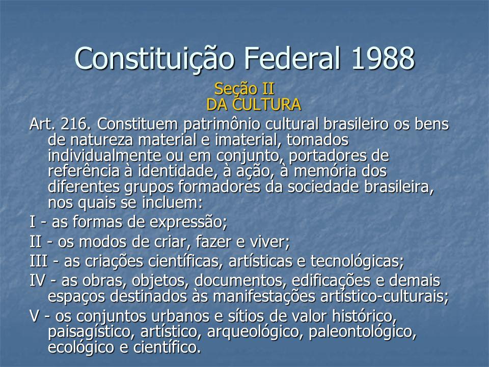 Constituição Federal 1988 Seção II DA CULTURA