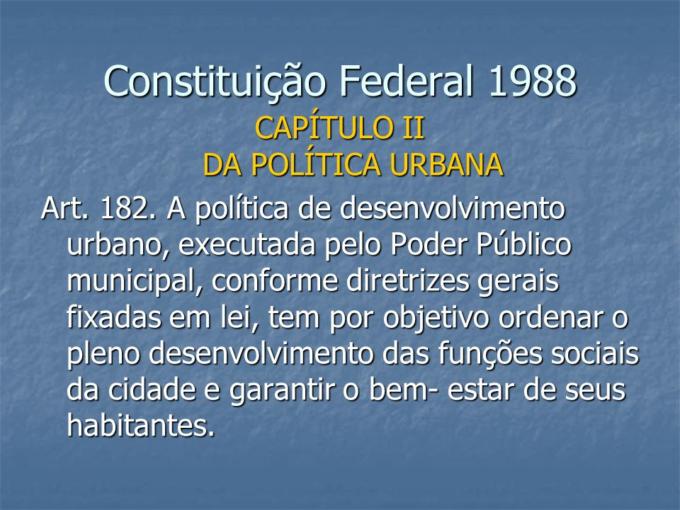 CAPÍTULO II DA POLÍTICA URBANA