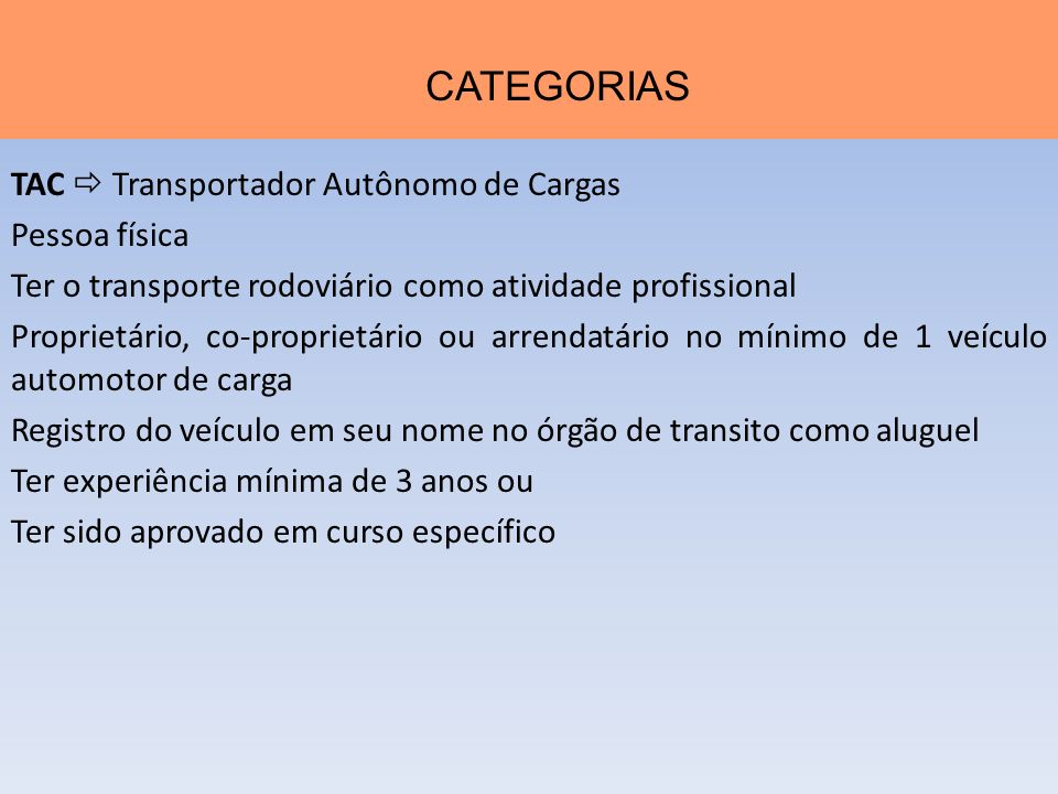 CATEGORIAS TAC  Transportador Autônomo de Cargas Pessoa física