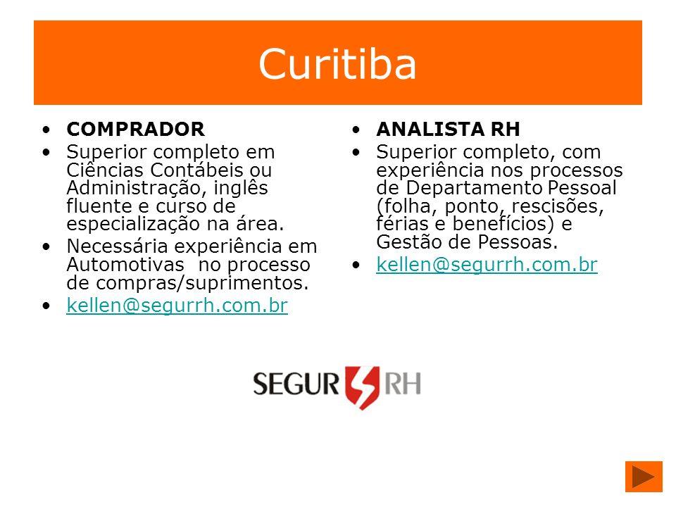 Curitiba COMPRADOR. Superior completo em Ciências Contábeis ou Administração, inglês fluente e curso de especialização na área.
