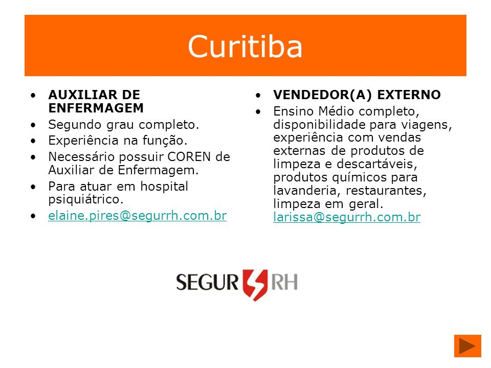 Curitiba AUXILIAR DE ENFERMAGEM Segundo grau completo.