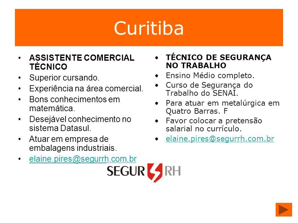 Curitiba ASSISTENTE COMERCIAL TÉCNICO Superior cursando.