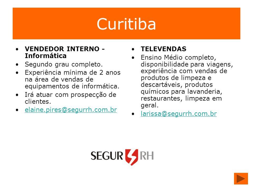 Curitiba VENDEDOR INTERNO - Informática Segundo grau completo.